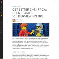 Get better data from user studies: 16 interviewing tips