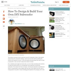 How To Design & Build Your Own DIY Subwoofer