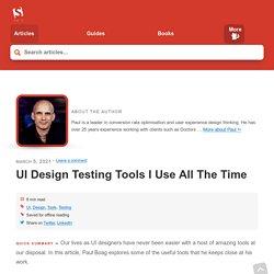 UI Design Testing Tools I Use All The Time