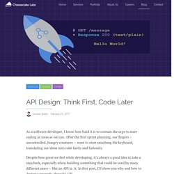 API Design: Think First, Code Later