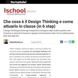 Che cosa è il Design Thinking e come attuarlo in classe (in 6 step)