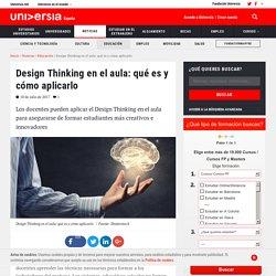 Design Thinking en el aula: qué es y cómo aplicarlo