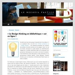 «Le Design thinking en bibliothèque» est en ligne !