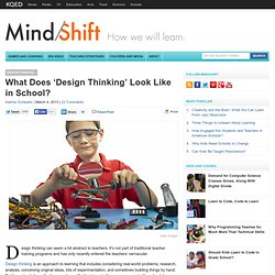 What Does 'Design Thinking' Look Like in School?