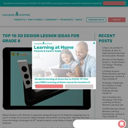Top 10 3D Design Lesson Ideas for Grade 8