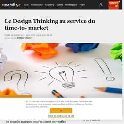 Le Design Thinking au service du time-to- market