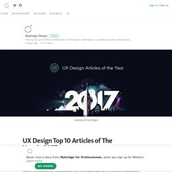 UX Design Top 10 Articles of The Year (v.2017) – Mybridge for Professionals