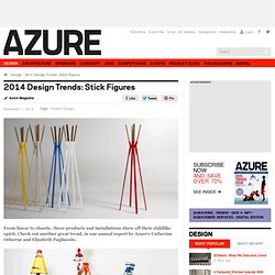 2014 Design Trends: Stick Figures - Azure Magazine