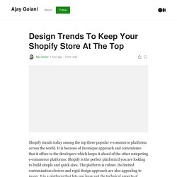 Design Trends To Keep Your Shopify Store At The Top