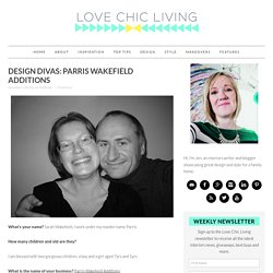 Design Divas: Parris Wakefield Additions - Love Chic Living