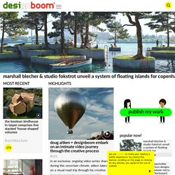 since 1999 home of design culture: designboom is the first and largest independent publication dedicated to architecture and design
