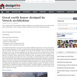 Great earth house designd by Vetsch architektur