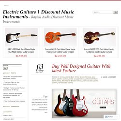 Buy Well Designed Guitars With latest Feature