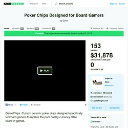 Poker Chips Designed for Board Gamers by Dave