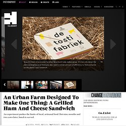 An Urban Farm Designed To Make One Thing: A Grilled Ham And Cheese Sandwich