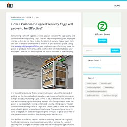 How a Custom Designed Security Cage will prove to be Effective?