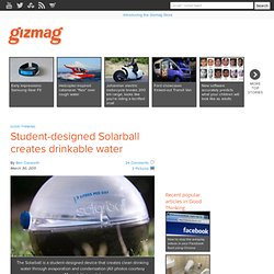 Student-designed Solarball creates drinkable water