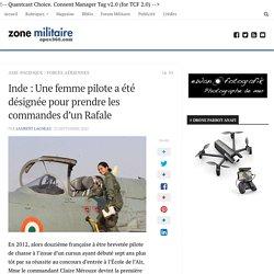 Inde : Une femme pilote a été désignée pour prendre les commandes d'un Rafale