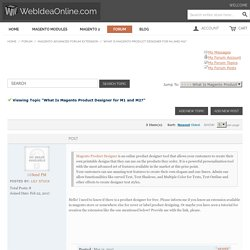 What Is Magento Product Designer for M1 and M2? - Magento Advanced Forum Extension - Forum