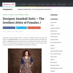 Fashion 1o1 - Browse the latest Fashion and Trends: Designer Anarkali Suits – The loveliest Attire of Females..!