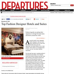Top Fashion Designer Hotels and Suites