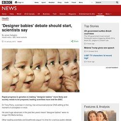 'Designer babies' debate should start, scientists say
