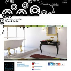 Designer bathroom furnishings – Duebi Italia