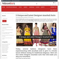 5 Unique and Latest Designer Anarkali Suits