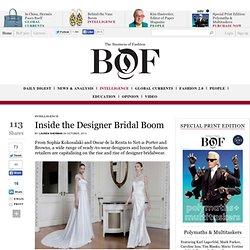 Inside the Designer Bridal Boom - BoF - The Business of Fashion