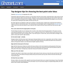 Top designer tips for choosing the best paint color ideas