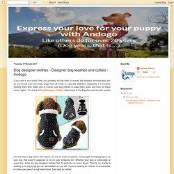 Andogo - Online Pet Shop: Dog designer clothes - Designer dog leashes and collars - Andogo