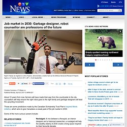 Garbage designer, robot counsellor among the predicted jobs of 2030