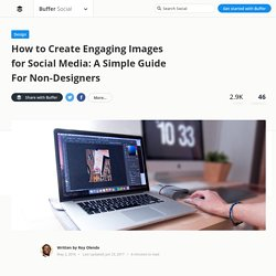A Non-Designer's Guide to Creating Engaging Images for Social Media