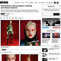 Philip Ellis is the designer creating anti-Brexit fashion