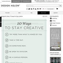 designer's diary: 10 ways to stay creative