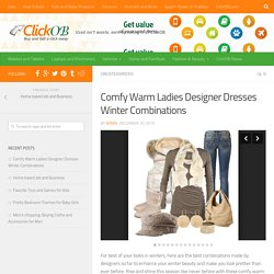 Comfy Warm Ladies Designer Dresses Winter Combinations - ClickOB Blog
