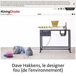 Dave Hakkens, le designer fou (de l'environnement)