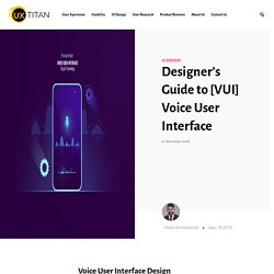 Designer's Guide to [VUI] Voice User Interface