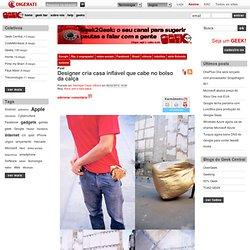 Designer cria casa inflável que cabe no bolso da calça