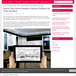 How to Use Home Designer Interiors Software by Chief Architect