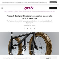 Product Designer Renders Laypeople's Inaccurate Bicycle Sketches