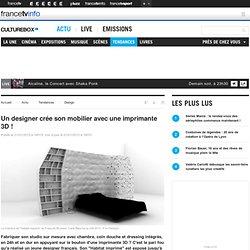 Un designer crée son mobilier avec une imprimante 3D !