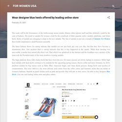Wear designer blue heels offered by leading online store