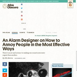 An Alarm Designer on How to Annoy People in the Most Effective Ways