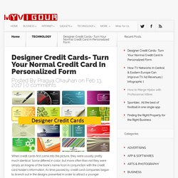 Designer Credit Cards- Turn Your Normal Credit Card In Personalized Form - MYVIGOUR