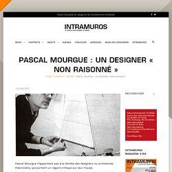 Pascal Mourgue : un designer « non raisonné » - 24/09/17