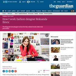 How I work: fashion designer Roksanda Ilincic