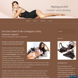 You Don't Need To Be a Designer to Buy Sensual Lingerie – Online Lingerie Store in Canada