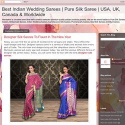 Designer Silk Sarees To Flaunt In The New Year