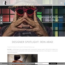 Designer Spotlight: Ron Arad
